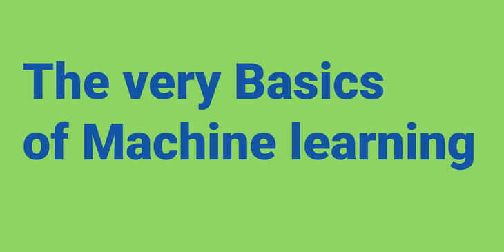 The very basics of Machine learning